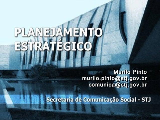 Murilo Pinto            Murilo Pintomurilo.pinto@stj.gov.brmurilo.pinto@stj.gov.br comunica@stj.gov.br  comunica@stj.gov.br
