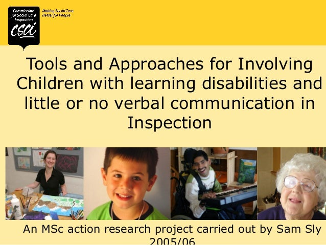 Tools and Approaches for Involving Children with learning disabilities and little or no verbal communication in Inspection...