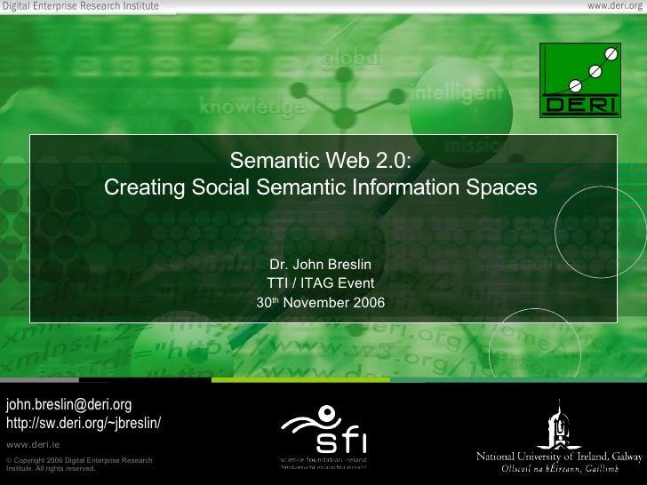 Semantic Web 2.0:                              Creating Social Semantic Information Spaces                                ...