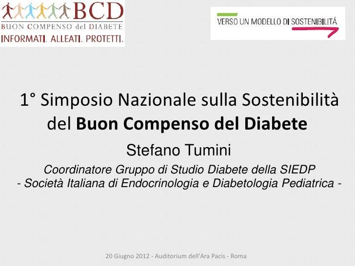 1° Simposio Nazionale sulla Sostenibilità    del Buon Compenso del Diabete                        Stefano Tumini     Coord...