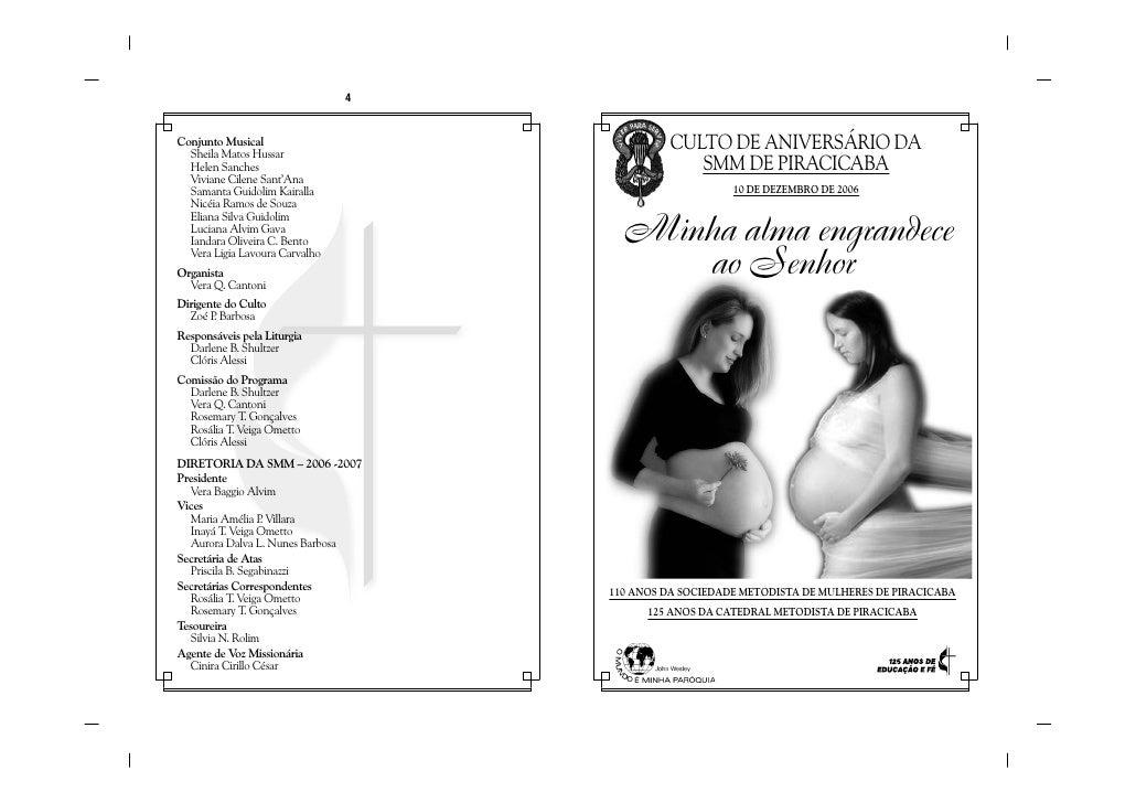 CULTO DE ANIVERSÁRIO DA              SMM DE PIRACICABA                     10 DE DEZEMBRO DE 2006      Minha alma engrande...