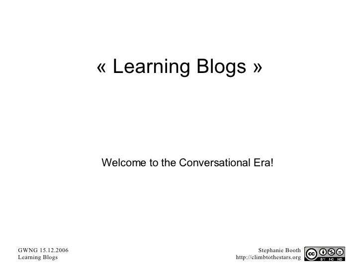 «Learning Blogs» Welcome to the Conversational Era!