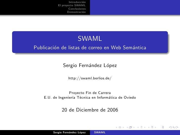Introducci´n                               o             El proyecto SWAML                     Conclusiones               ...