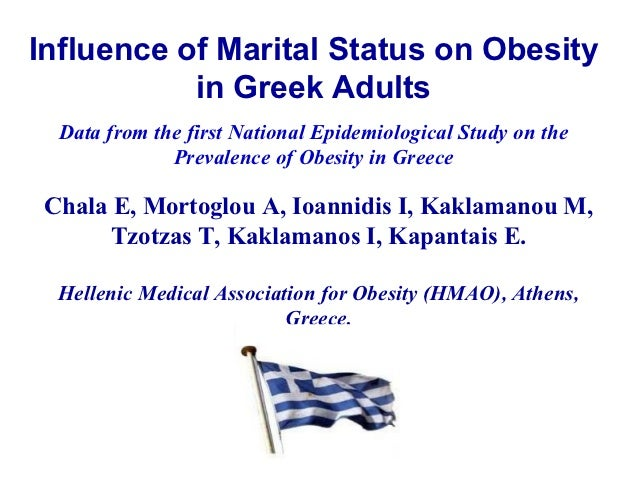 Influence of Marital Status on Obesity           in Greek Adults  Data from the first National Epidemiological Study on th...