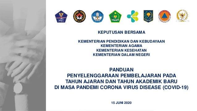 1 1 PANDUAN PENYELENGGARAAN PEMBELAJARAN PADA TAHUN AJARAN DAN TAHUN AKADEMIK BARU DI MASA PANDEMI CORONA VIRUS DISEASE (C...