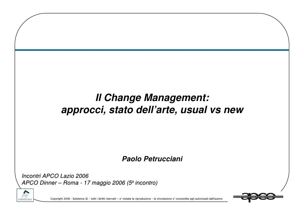 Il Change Management:                   approcci, stato dell'arte, usual vs new                                           ...