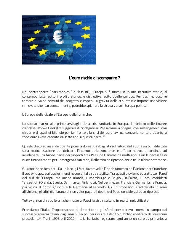 """L'euro rischia di scomparire ? Nel contrapporre """"parsimoniosi"""" e """"lassisti"""", l'Europa si è rinchiusa in una narrativa ster..."""