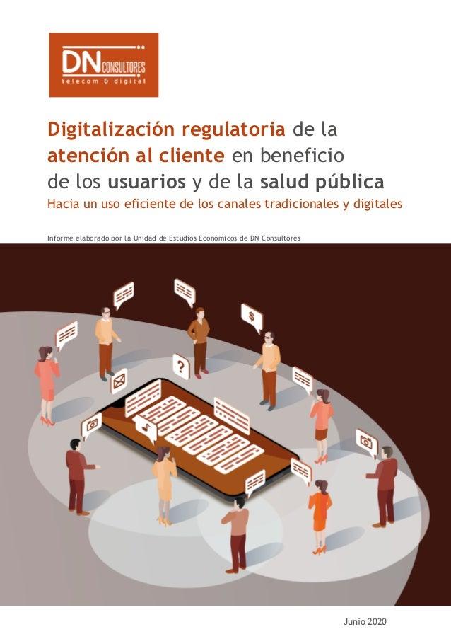 Digitalización regulatoria de la atención al cliente en beneficio de los usuarios y de la salud pública Hacia un uso efici...