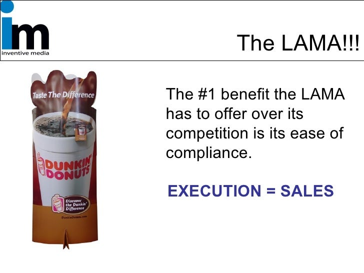 The LAMA!!! <ul><li>The #1 benefit the LAMA has to offer over its competition is its ease of compliance. </li></ul>EXECUTI...