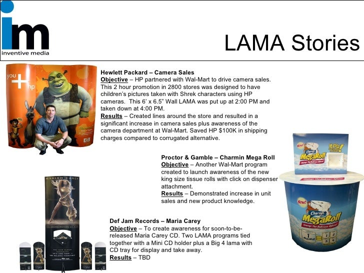 LAMA Stories Hewlett Packard – Camera Sales Objective  – HP partnered with Wal-Mart to drive camera sales.  This 2 hour pr...