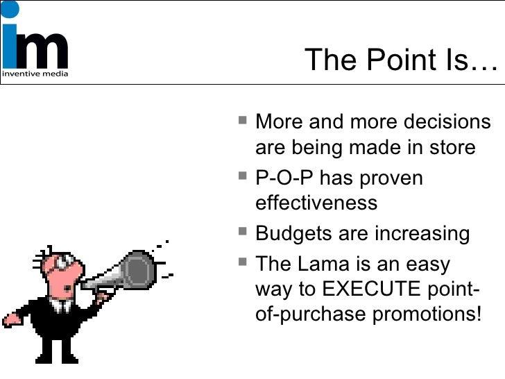 <ul><li>More and more decisions are being made in store </li></ul><ul><li>P-O-P has proven effectiveness </li></ul><ul><li...