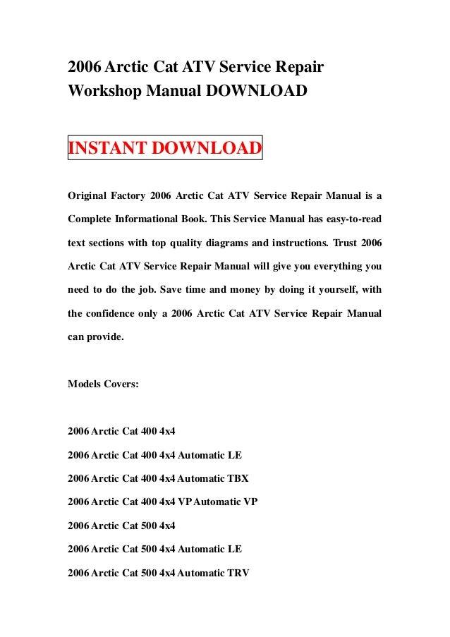 2006 arctic cat atv service repair workshop manual download rh slideshare net 2006 arctic cat 500 repair manual 2006 arctic cat m7 repair manual