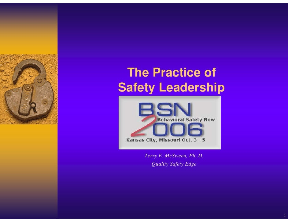 The Practice of Safety Leadership         Terry E. McSween, Ph. D.        Quality Safety Edge                             ...