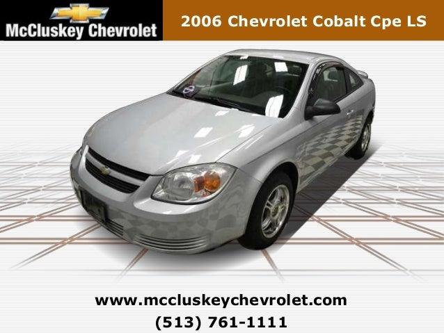 2006 Chevrolet Cobalt Cpe LSwww.mccluskeychevrolet.com     (513) 761-1111