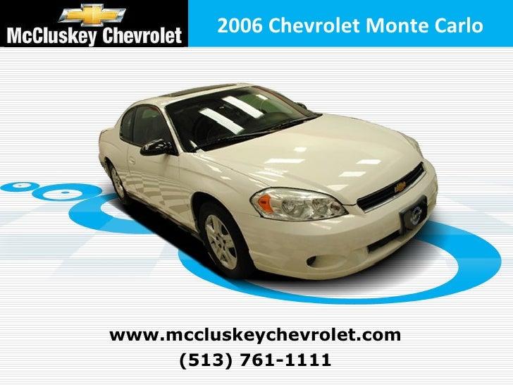 2006 Chevrolet Monte Carlowww.mccluskeychevrolet.com     (513) 761-1111