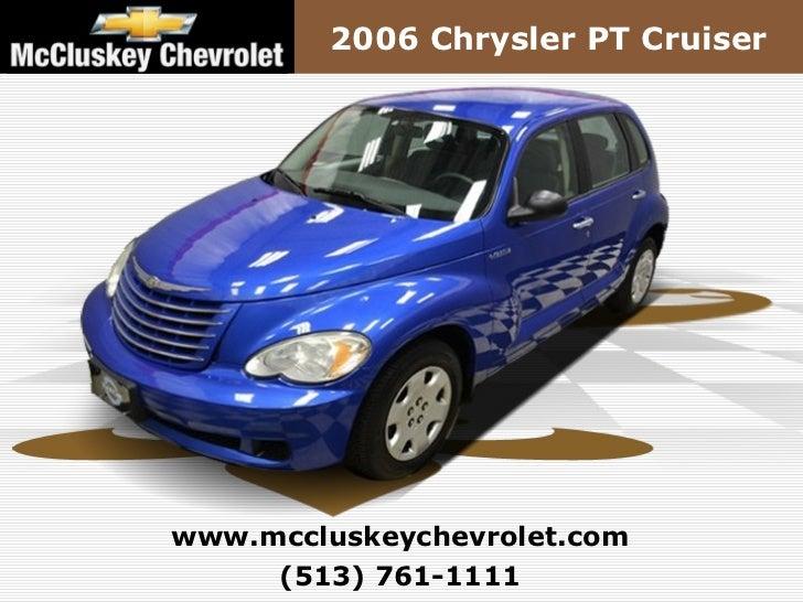 2006 Chrysler PT Cruiserwww.mccluskeychevrolet.com     (513) 761-1111