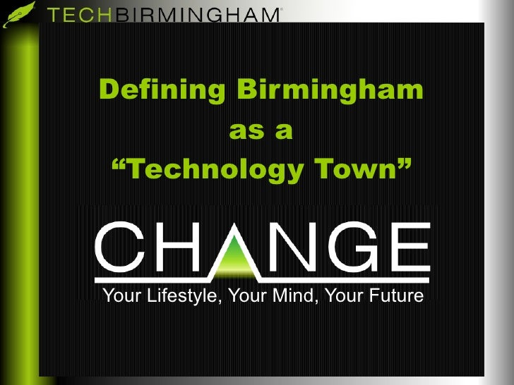 "Defining Birmingham as a ""Technology Town"" Your Lifestyle, Your Mind, Your Future"