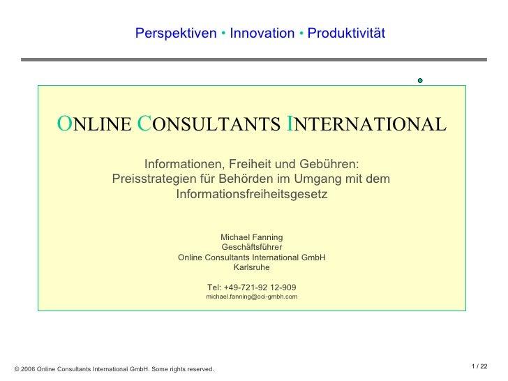 Perspektiven  •  Innovation  •  Produktivit ä t O NLINE  C ONSULTANTS  I NTERNATIONAL Informationen, Freiheit und Gebühren...