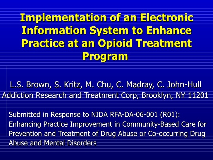 Implementation of an Electronic Information System to Enhance Practice at an Opioid Treatment Program   L.S. Brown, S. Kri...