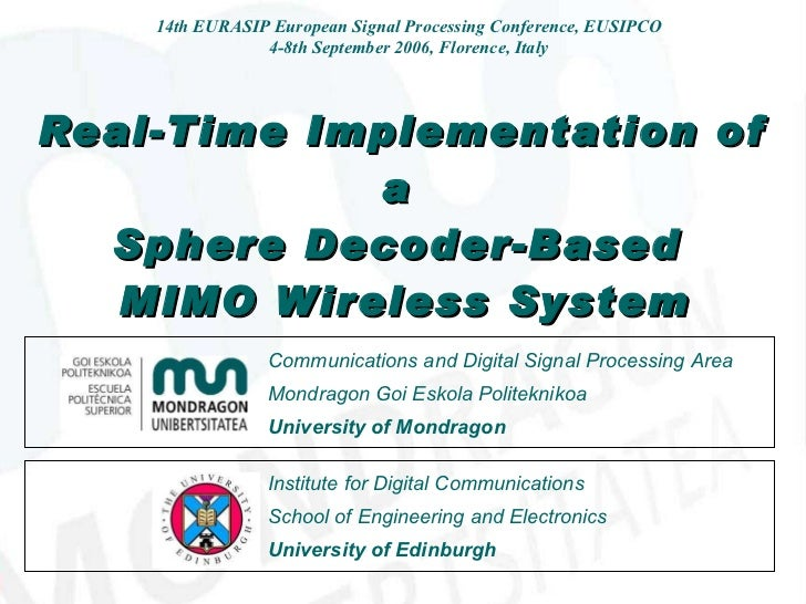 Real-Time Implementation of a  Sphere Decoder-Based  MIMO Wireless System 14th EURASIP European Signal Processing Conferen...