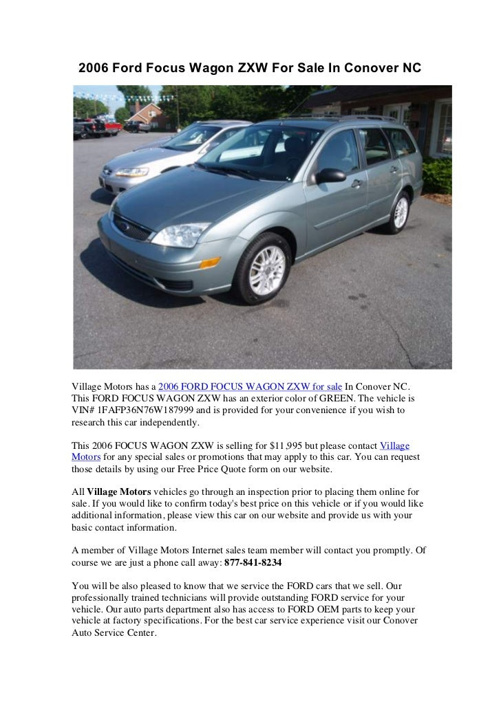 2006 Ford Focus Wagon ZXW For Sale In Conover NCVillage Motors has a 2006 FORD FOCUS WAGON ZXW for sale In Conover NC.This...