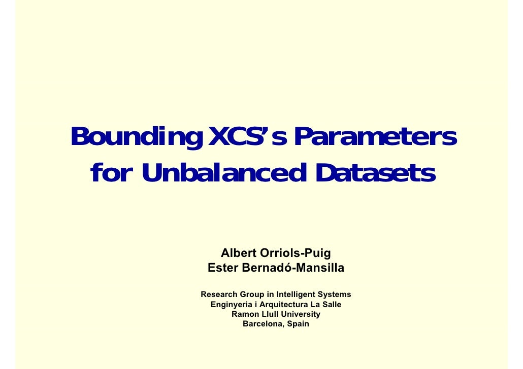 Bounding XCS's Parameters  for U b l  f Unbalanced Datasets               dD t    t             Albert Orriols-Puig       ...