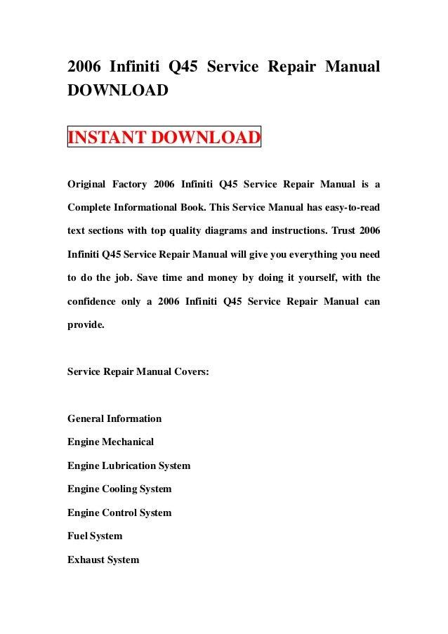 2006 Infiniti Q45 Service Repair ManualDOWNLOADINSTANT DOWNLOADOriginal Factory 2006 Infiniti Q45 Service Repair Manual is...