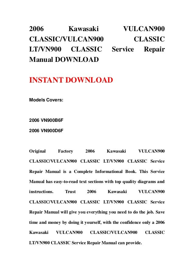 2006 Kawasaki VULCAN900CLASSIC/VULCAN900 CLASSICLT/VN900 CLASSIC Service RepairManual DOWNLOADINSTANT DOWNLOADModels Cover...