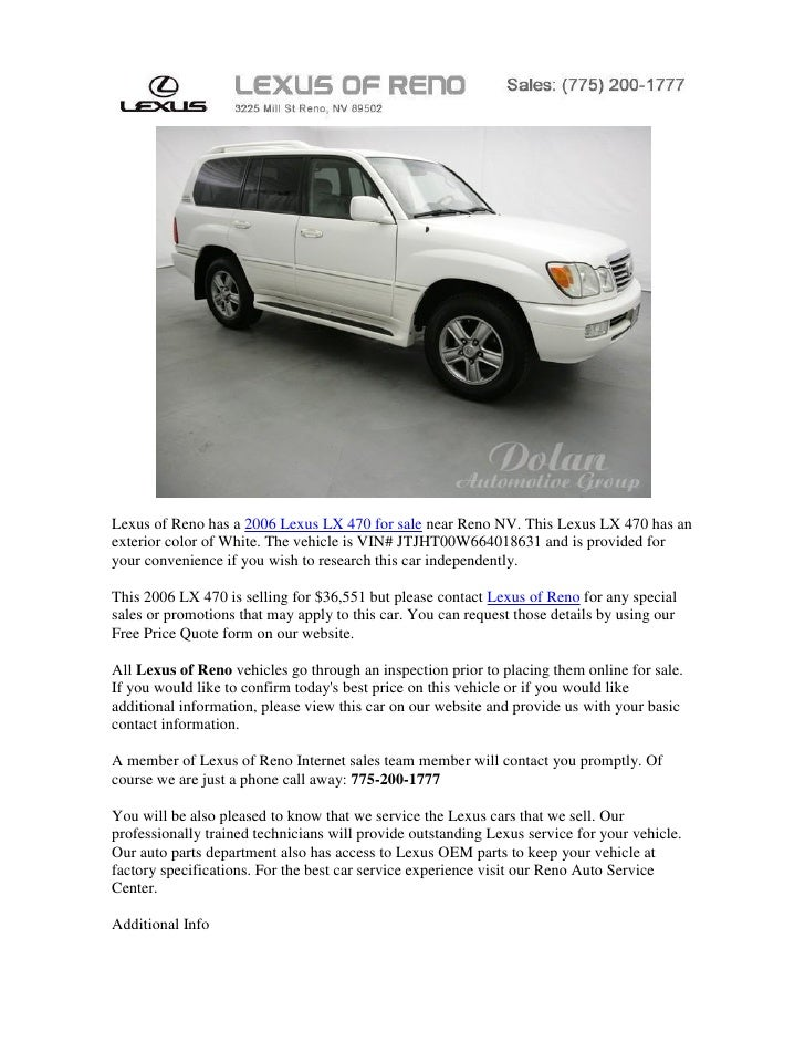 Lexus of Reno has a 2006 Lexus LX 470 for sale near Reno NV. This Lexus LX 470 has anexterior color of White. The vehicle ...