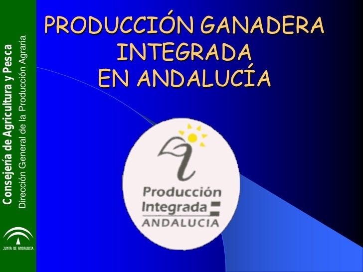 Consejería de Agricultura y PescaDirección General de la Producción Agraria                                INTEGRADA      ...
