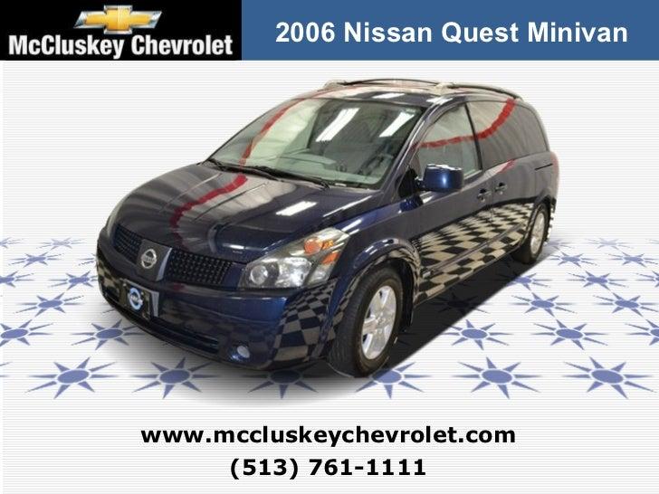 2006 Nissan Quest Minivan (513) 761-1111 www.mccluskeychevrolet.com
