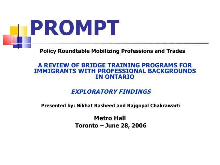 PROMPT <ul><li>Policy Roundtable Mobilizing Professions and Trades  </li></ul><ul><li>A REVIEW OF BRIDGE TRAINING PROGRAMS...