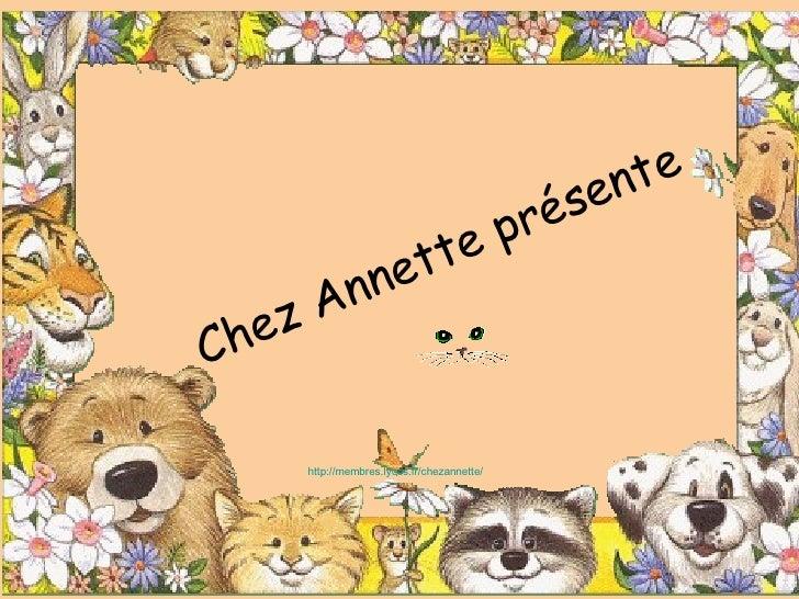 Chez Annette présente http://membres.lycos.fr/chezannette/