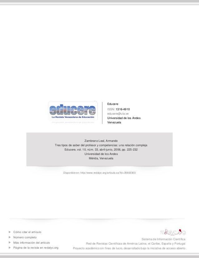 Educere ISSN: 1316-4910 educere@ula.ve Universidad de los Andes Venezuela Zambrano Leal, Armando Tres tipos de saber del p...