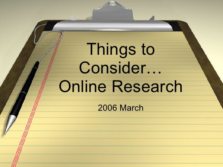 Things to Consider… Online Research 2006 March