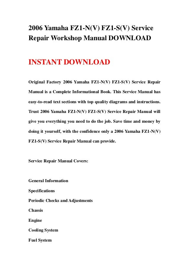 2006 Yamaha FZ1-N(V) FZ1-S(V) ServiceRepair Workshop Manual DOWNLOADINSTANT DOWNLOADOriginal Factory 2006 Yamaha FZ1-N(V) ...