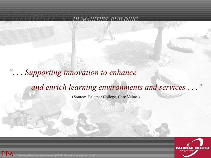 """"""" . . . Supporting innovation to enhance   and enrich learning environments and services . . ."""" (Source:  Palomar College,..."""