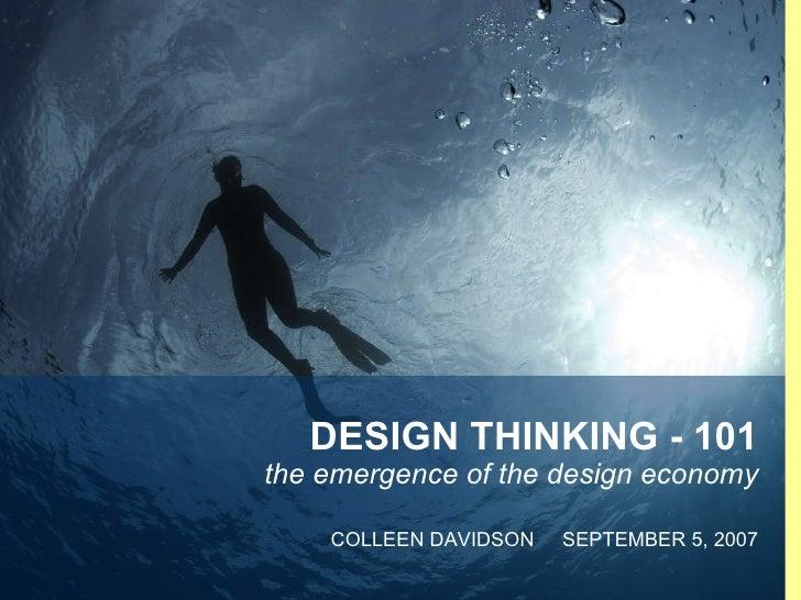DESIGN THINKING - 101 the emergence of the design economy COLLEEN DAVIDSON  SEPTEMBER 5, 2007