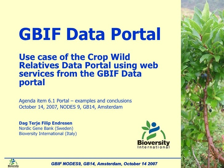 Cover slide GBIF Data Portal Use case of the Crop Wild Relatives Data Portal using web services from the GBIF Data portal ...