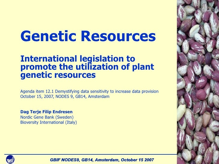 Cover slide Genetic Resources International legislation to promote the utilization of plant genetic resources Agenda item ...