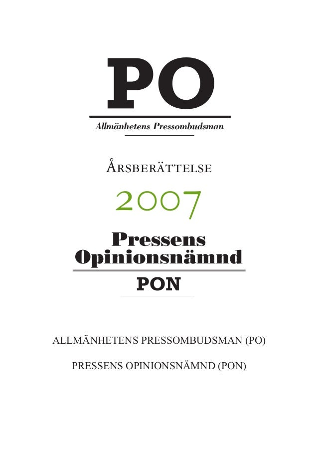 ÅRSBERÄTTELSE 2007 1 Årsberättelse 2007 ALLMÄNHETENS PRESSOMBUDSMAN (PO) PRESSENS OPINIONSNÄMND (PON)