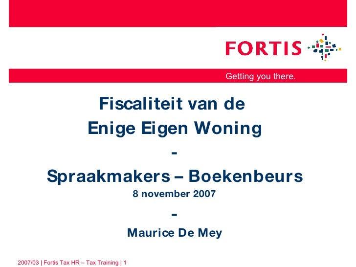 Fiscaliteit van de  Enige Eigen Woning - Spraakmakers – Boekenbeurs 8 november 2007 - Maurice De Mey