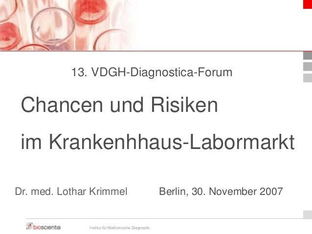 2007-11-30 : Chancen und Risiken im Krankenhhaus-Labormarkt (Dr. med. Lothar Krimmel)