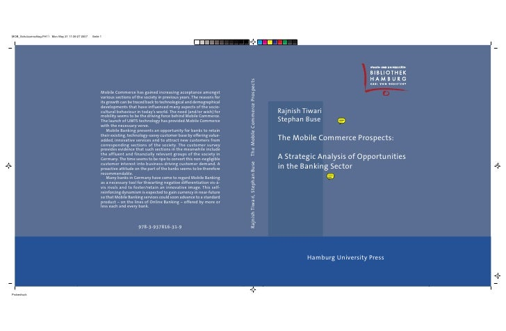 Rajnish Tiwari Stephan Buse  The Mobile Commerce Prospects:  A Strategic Analysis of Opportunities in the Banking Sector  ...