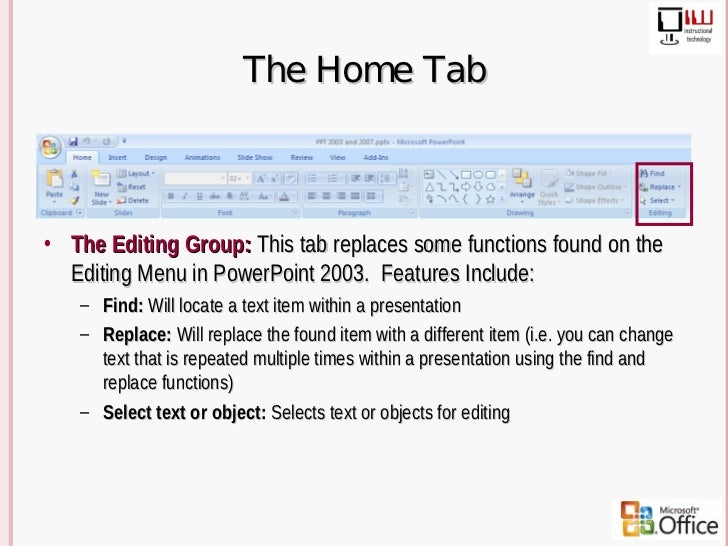 2003-2007 Power Point Differences on microsoft word home bar, windows home tab, excel home tab, mac home tab, microsoft word references tab, microsoft access 2010 home tab, microsoft word home toolbar, paint home tab, microsoft word tools tab, microsoft word home button, start microsoft tab, microsoft word mailings tab, microsoft office tab, twitter home tab, microsoft word design tab, onenote home tab, voting in microsoft word tab,