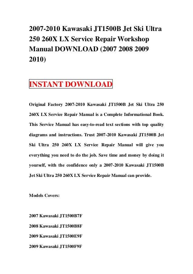2007-2010 Kawasaki JT1500B Jet Ski Ultra250 260X LX Service Repair WorkshopManual DOWNLOAD (2007 2008 20092010)INSTANT DOW...