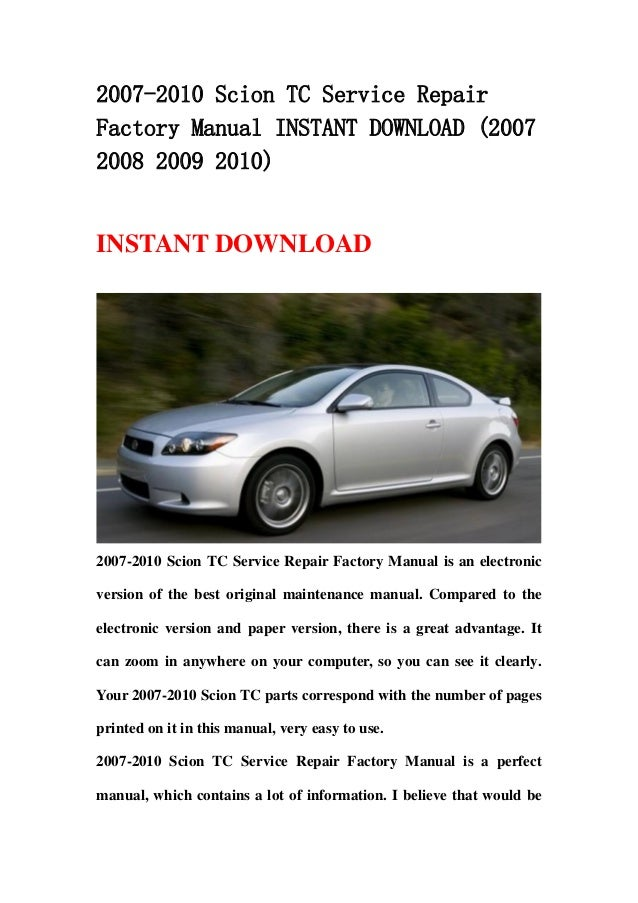 2007 2010 scion tc service repair factory manual instant download 20 rh slideshare net scion tc 2006 owners manual pdf 2008 Scion tC Interior
