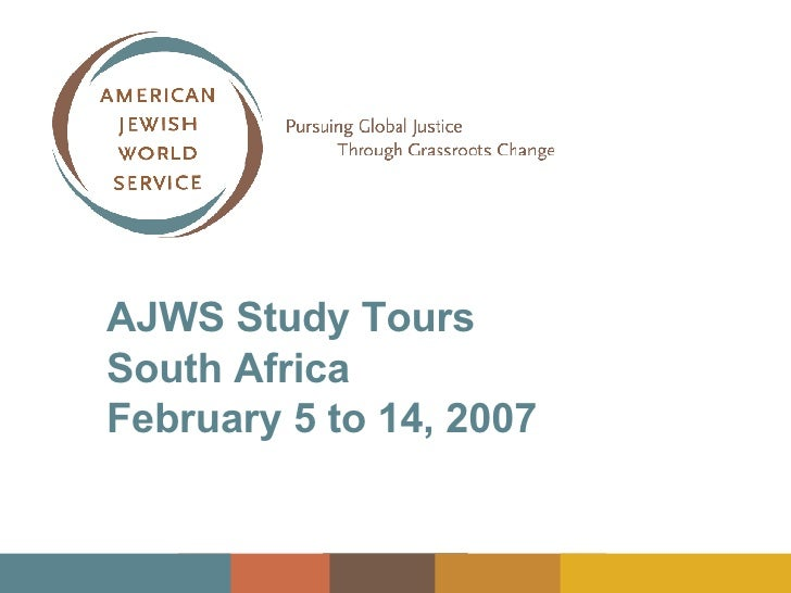 AJWS Study Tours  South Africa February 5 to 14, 2007