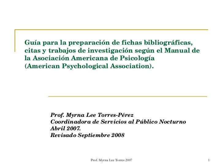 Guía para la preparación de fichas bibliográficas, citas y trabajos de investigación según el Manual de la Asociación Amer...