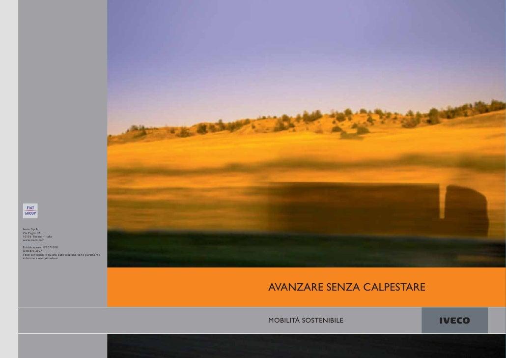 Iveco S.p.A. Via Puglia, 35 10156 Torino – Italia www.iveco.com  Pubblicazione: IST.071008 Ottobre 2007 I dati contenuti i...